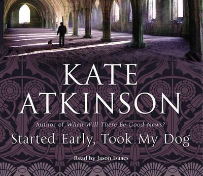 Started Early, Took My Dog: (Jackson Brodie) - Jackson Brodie (CD-Audio)