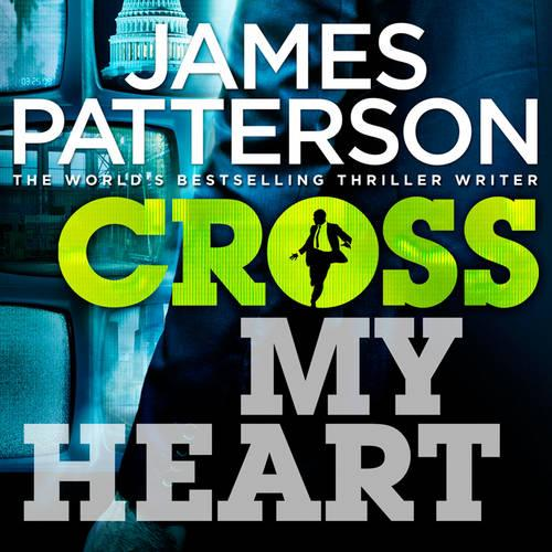 Cross My Heart: (Alex Cross 21) - Alex Cross (CD-Audio)