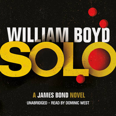 Solo: A James Bond Novel (CD-Audio)