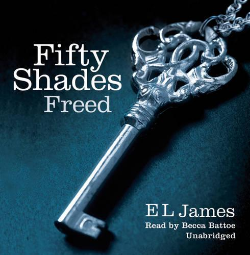 Fifty Shades Freed: Book 3 of the Fifty Shades trilogy - Fifty Shades (CD-Audio)