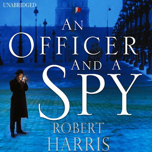 An Officer and a Spy: The gripping Richard and Judy Book Club favourite (CD-Audio)