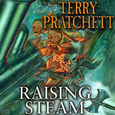 Raising Steam: (Discworld novel 40) - Discworld Novels (CD-Audio)
