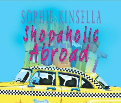 Shopaholic Abroad: (Shopaholic Book 2) - Shopaholic (CD-Audio)