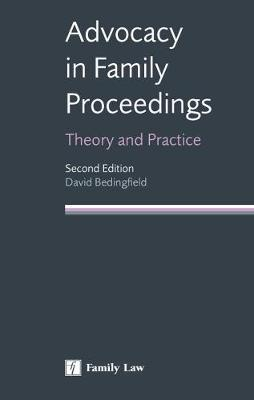 Advocacy in Family Proceedings: Theory and Practice (Paperback)