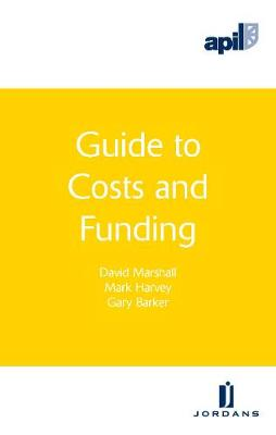 APIL Guide to Costs and Funding (Paperback)