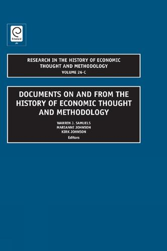 Documents on and from the History of Economic Thought and Methodology - Research in the History of Economic Thought and Methodology 26, Part C (Hardback)