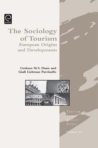 Sociology of Tourism: European Origins and Developments - Tourism Social Science Series 12 (Hardback)