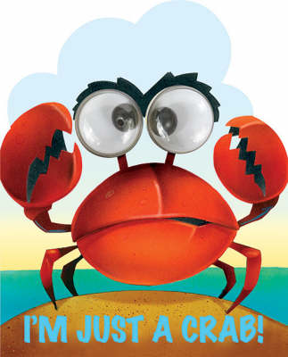 I'm Just a Crab - Goggle-eyed Storybooks (Board book)