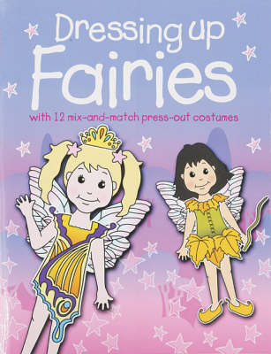 Dressing Up Fairies - Dressing Up Activity (Paperback)