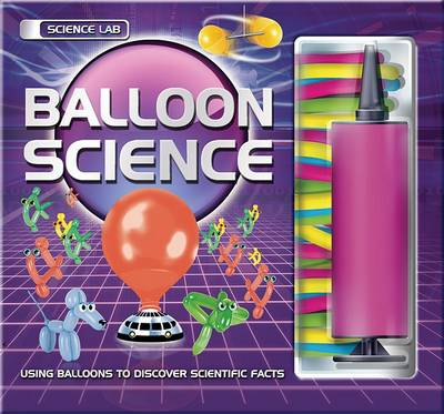 Balloon Science - Hands-on Science (Hardback)