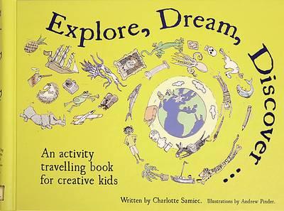 Explore, Dream, Discover (Hardback)