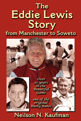 The Eddie Lewis Story: From Manchester to Soweto (Paperback)