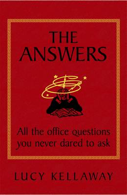 The Answers: All the Office Questions You Never Dared to Ask (Paperback)