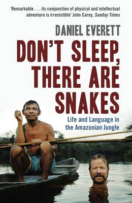Don't Sleep, There are Snakes: Life and Language in the Amazonian Jungle (Paperback)
