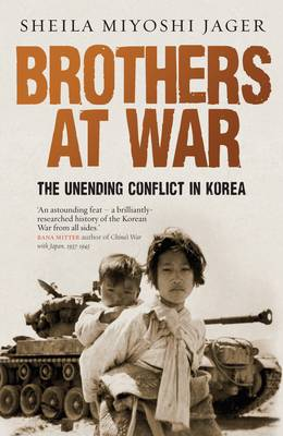 Brothers at War: The Unending Conflict in Korea (Hardback)