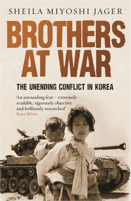 Brothers at War: The Unending Conflict in Korea (Paperback)
