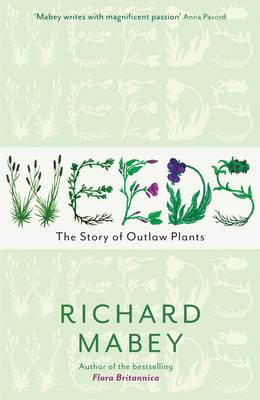 Weeds: The Story of Outlaw Plants (Paperback)