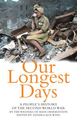 Our Longest Days: A people's history of the Second World War (Paperback)