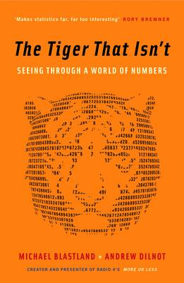 The Tiger That Isn't: Seeing Through a World of Numbers (Paperback)