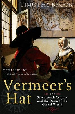Vermeer's Hat: The seventeenth century and the dawn of the global world (Paperback)