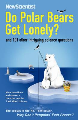 Do Polar Bears Get Lonely?: And 101 Other Intriguing Science Questions - New Scientist (Paperback)