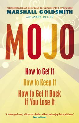 Mojo: How to Get It, How to Keep It, How to Get It Back If You Lose It (Paperback)