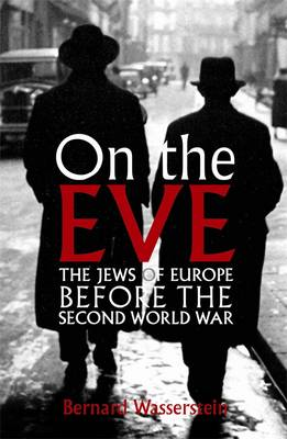 On the Eve: The Jews of Europe Before the Second World War (Hardback)