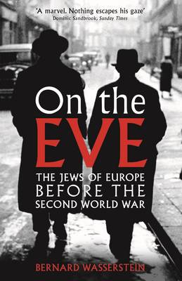 On The Eve: The Jews of Europe before the Second World War (Paperback)