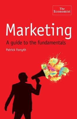 The Economist: Marketing: A Guide to the Fundamentals (Paperback)