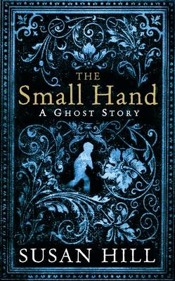 The Small Hand - The Susan Hill Collection (Hardback)