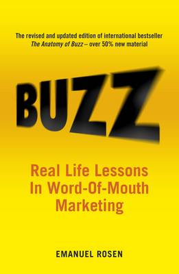 Buzz: Real-life Lessons in Word-of-mouth Marketing (Paperback)