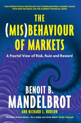 The (Mis)Behaviour of Markets: A Fractal View of Risk, Ruin and Reward (Paperback)