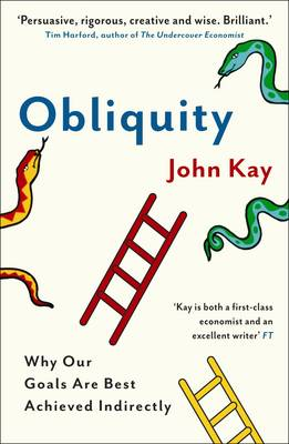 Obliquity: Why our goals are best achieved indirectly (Paperback)