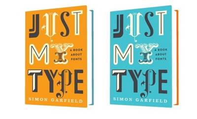 Just My Type: A Book About Fonts (Hardback)