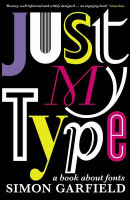 Just My Type: A Book About Fonts (Paperback)