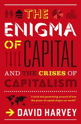 The Enigma of Capital: And the Crises of Capitalism (Paperback)