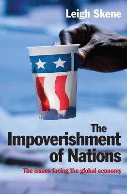 The Impoverishment of Nations: The Issues Facing the Post Meltdown Global Economy (Paperback)