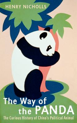 The Way of the Panda: The Curious History of China's Political Animal (Hardback)