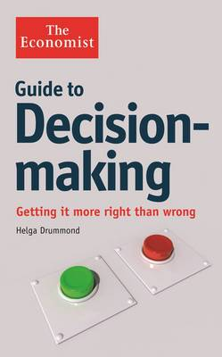 The Economist Guide to Decision-Making: Getting it more right than wrong (Paperback)