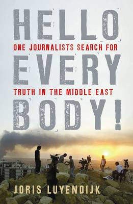 Hello Everybody!: One Journalist's Search for Truth in the Middle East (Paperback)