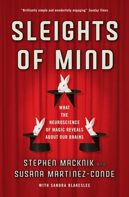 Sleights of Mind: What the neuroscience of magic reveals about our brains (Paperback)