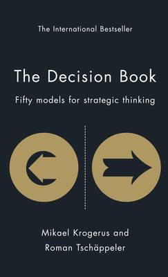 The Decision Book: Fifty Models for Strategic Thinking - The Tschappeler and Krogerus Collection (Hardback)