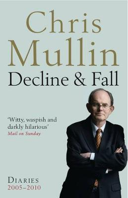 Decline & Fall: Diaries 2005-2010 (Paperback)