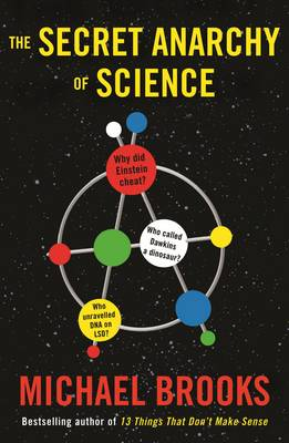 The Secret Anarchy of Science: Free Radicals (Paperback)