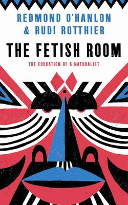 The Fetish Room: The Education of a Naturalist (Paperback)