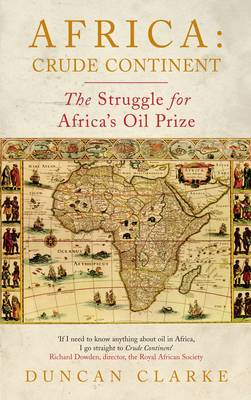 Africa: Crude Continent: The Struggle for Africa's Oil Prize (Paperback)