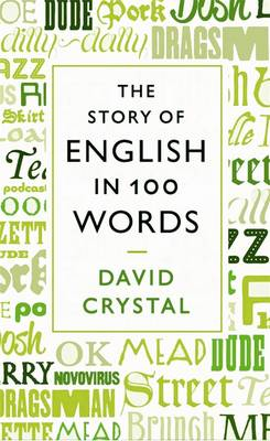 The Story of English in One Hundred Words (Hardback)