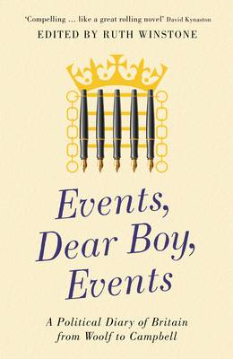 Events, Dear Boy, Events: A Political Diary of Britain 1921-2010 (Hardback)