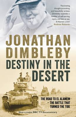 Destiny in the Desert: The Road to El Alamein - The Battle That Turned the Tide (Hardback)