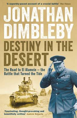 Destiny in the Desert: The road to El Alamein - the Battle that Turned the Tide (Paperback)